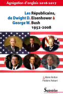 Les Républicains, de Dwight D. Eisenhower à George W. Bush 1952-2008
