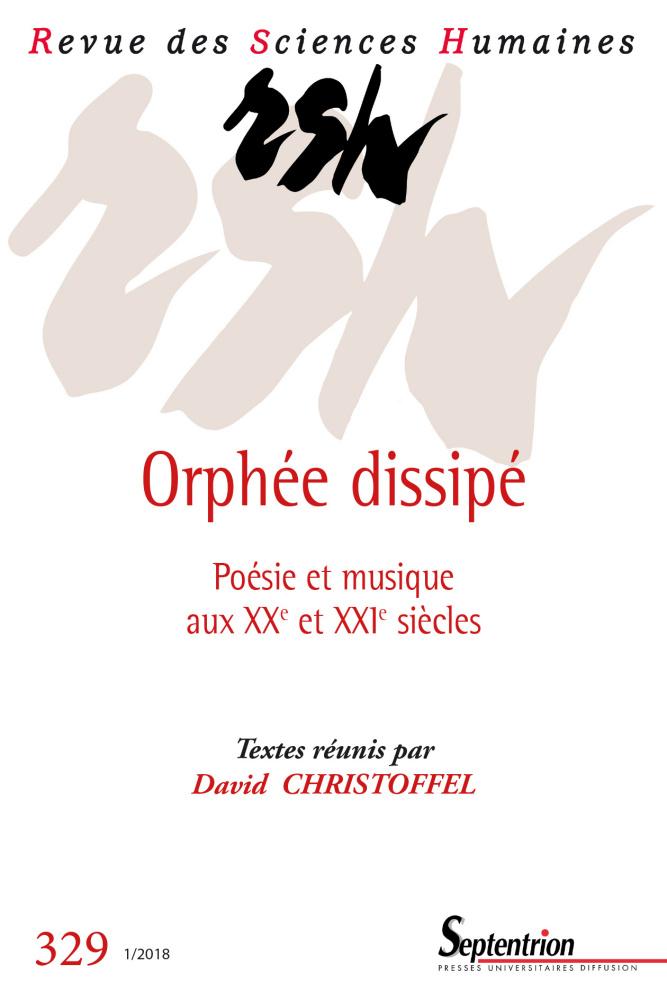 Orphée dissipé. Poésie et                musique aux XXe et XXIe siècles