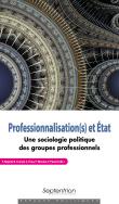 Professionnalisation(s) et État