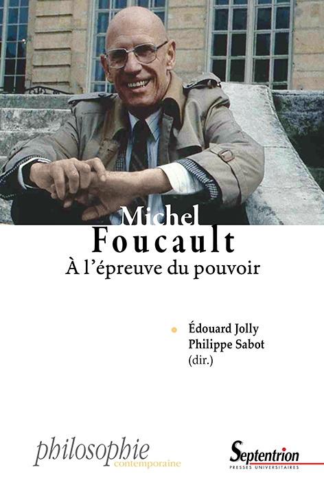 Michel Foucault, À l'épreuve du pouvoir