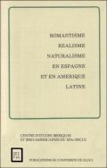 Romantisme, réalisme, naturalisme en Espagne et en Amérique Latine