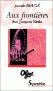 Aux frontières. Sur Jacques Réda