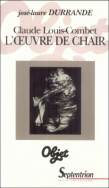 Claude Louis-Combet. L'oeuvre de chair