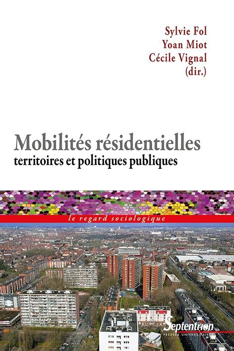 PUBLICATION: Clément Boisseuil – A propos de: Sylvie Fol, Yoan Miot et Cécile Vignal (dir.), Mobilités résidentielles, territoires et politiques publiques