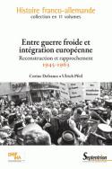 Entre guerre froide et intégration européenne