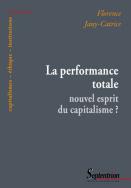 La performance totale : nouvel esprit du capitalisme ?