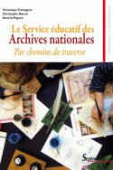 Le Service éducatif des Archives nationales